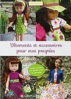 Vêtements et accessoires pour mes poupées