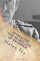 Spymaster: The Secret Life of Kendrick