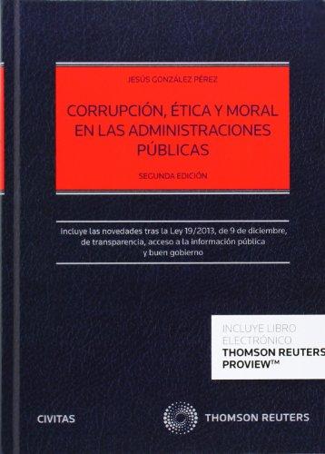 Corrupción Ética Y Moral De Las Administraciones Públicas - 2ª Edición (+ Proview) (Estudios y Comentarios de Legislación)