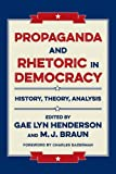img - for Propaganda and Rhetoric in Democracy: History, Theory, Analysis book / textbook / text book