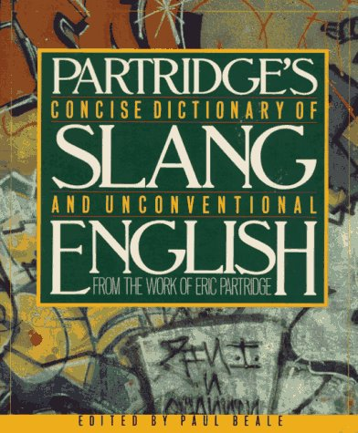 Image for Concise Dictionary of Slang and Unconventional English: From a Dictionary of Slang and Unconventional English by Eric Partridge