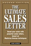 img - for The Ultimate Sales Letter: Boost Your Sales with Powerful Sales Letters, Based on Madison Avenue Techniques book / textbook / text book