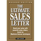 The Ultimate Sales Letter: Boost Your Sales with Powerful Sales Letters, Based on Madison Avenue Techniques ~ Dan S. Kennedy