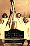 img - for Farmington, Wilton, Kingfield, & Sugarloaf (ME) (Images of America) book / textbook / text book