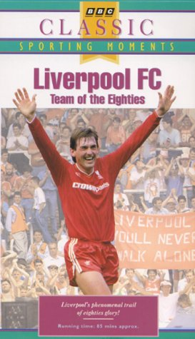 Liverpool Fc – Team of the Eighties [VHS]