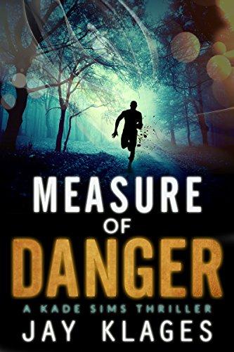 Measure of Danger: A Kade Sims Thriller
