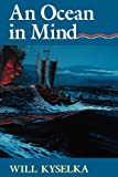 img - for An Ocean in Mind by Will Kyselka (1987) Paperback book / textbook / text book