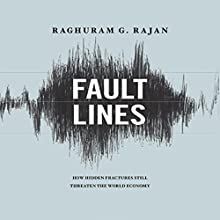 Fault Lines: How Hidden Fractures Still Threaten the World's Economy Audiobook by Raghuram Rajan Narrated by Richard Davidson