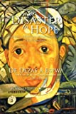 img - for From Disaster to Hope: Interviews with Persons Affected by the 2010 Haiti Earthquake by Nicole Titus (2012-09-14) book / textbook / text book
