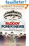 Bloody Foreigners: The Story of Immig...