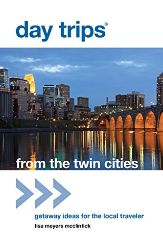 Day Trips® From The Twin Cities: Getaway Ideas For The Local Traveler (Day Trips Series)