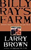 Billy Ray's Farm (1565121678) by Brown, Larry