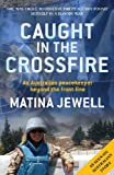 img - for Caught in the Crossfire: An Australian Peacekeeper Beyond the Front-line book / textbook / text book