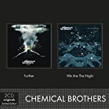 Further/We Are the Night Chemical Brothers