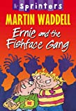Ernie and the Fishface Gang (1406306223) by Waddell, Martin