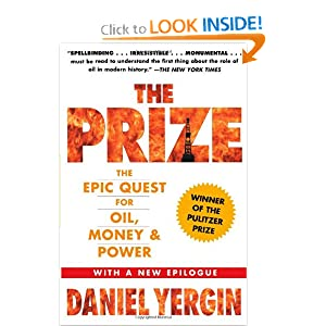 The Prize: The Epic Quest for Oil, Money and Power by Daniel Yergin