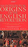 Intellectual Origins of the English Revolution: Revisited (0199246475) by Christopher Hill