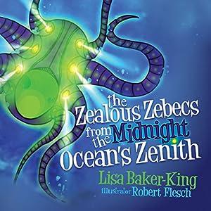 The Zealous Zebecs from the Midnight Ocean's Zenith Audiobook