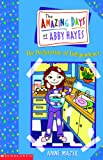 The Declaration Of Independence (Turtleback School & Library Binding Edition) (Amazing Days of Abby Hayes (Pb)) (0613248007) by Mazer, Anne