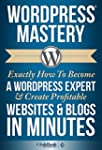 WordPress: Mastery - Exactly How To B...