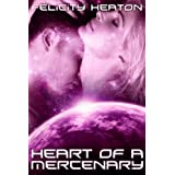 Heart of a Mercenary (Daughters of Lyra Science Fiction Romance Series Book 2)by Felicity Heaton