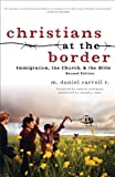 Christians at the Border: Immigration, the Church, and the Bible