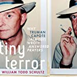 Tiny Terror: Why Truman Capote (Almost) Wrote Answered Prayers | William Todd Schultz