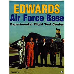 Edwards Air Force Base: Experimental Flight Test Center Steve Pace