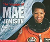 The Voyage of Mae Jemison (Social Studies: Emergent Readers) (0439045797) by Canizares, Susan