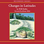 Changes in Latitudes | Will Hobbs