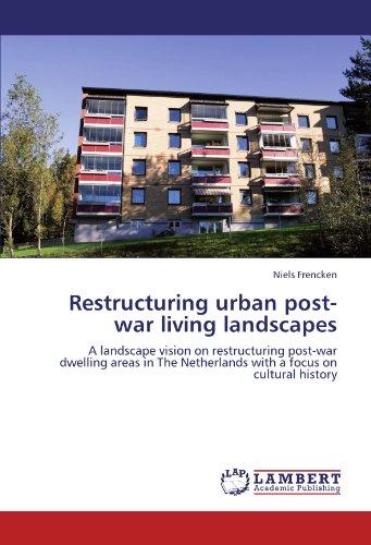 Restructuring Urban Post-War Living Landscapes