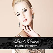 Closed Hearts Audiobook by Regina Puckett Narrated by Leena Emsley