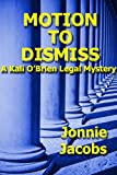 Motion to Dismiss (Kali O'Brien series Book 3)