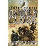 Danger Close: The True Story of Helmand from the Leader of 3 PARAby Stuart Tootal Dso