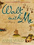 Walk with Me SAMPLER: Pilgrims Progress for Married Couples