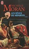echange, troc Michelle Moran - Les rêves de Néfertiti