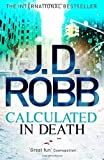 J. D. Robb Calculated in Death: 36