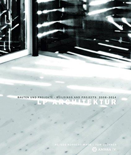 LP Architektur: Bauten Und Projekte/ Buildings and Projects 2008-2014