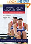 Training for the Complete Rower: A Gu...