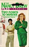 Two Points to Murder (Nancy Drew Casefiles, Case 8)