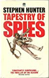 TAPESTRY OF SPIES. (0006174035) by Hunter, Stephen.