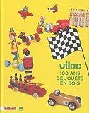 echange, troc Dorothée Charles, Collectif - Vilac, 100 ans de jouets en bois
