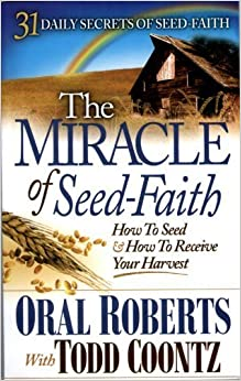 Pity, Oral roberts seed faith