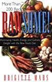 Rawsome: Maximizing Healthy, Energy, and Culinary Delight with the Raw Foods Diet
