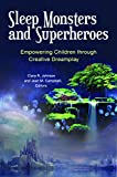 img - for Sleep Monsters and Superheroes: Empowering Children through Creative Dreamplay book / textbook / text book