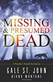 img - for Missing & Presumed Dead: A Psychic's Search for Justice book / textbook / text book