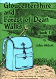 John Abbott Gloucestershire and Forest of Dean Walks: Circular Walks Discovering the Heritage of Glorious Gloucestershire (Walkabout)