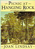 Lindsay Joan : Picnic at Hanging Rock (Pictorial Edn.)
