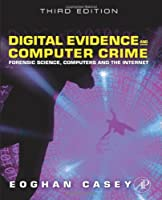 Digital Evidence and Computer Crime, Third Edition: Forensic Science, Computers, and the Internet