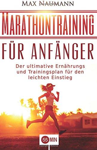 marathontraining-fur-anfanger-der-ultimative-ernahrungs-und-trainingsplan-fur-den-leichten-einstieg-